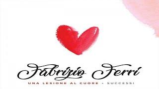 FABRIZIO FERRI - Una lesione al cuore - Video ufficiale