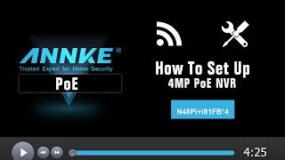 How to Set up Annke 4MP PoE Security System-N48PI/N44PI+I81FB