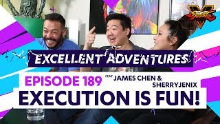 EXECUTION IS FUN! Excellent Adventures #189 ft. James Chen & Sherryjenix