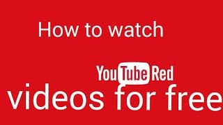 How to watch Youtube Red videos for free. | Works | 2016 |