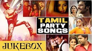 Tamil Hit Songs   Tamil Party Songs Jukebox   Latest Tamil Hit Songs