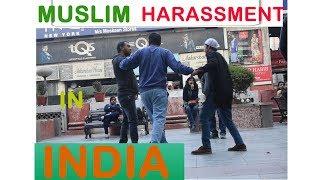 Muslim harassment in India (Social Experiment 2018)