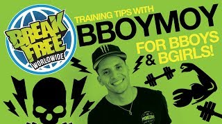BBOY MOY TRAINING: TIPS, ADVICE, AND NEW DRILLS!