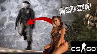 You sister suck me  - Cs:go