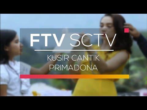 FTV SCTV Kusir Cantik Primadona