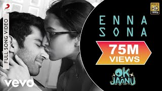 Enna Sona - Full Song | Shraddha | Aditya | A.R. Rahman | Arijit Singh