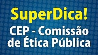 CEP Comissão de Ética Pública - SuperDica - AEP Concursos Públicos