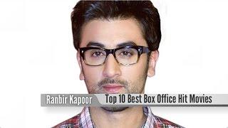 Top 10 Best Ranbir Kapoor Box Office Hit Movies List
