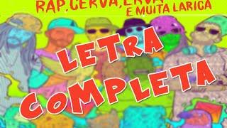 ConeCrewDiretoria - Rap Cerva Erva e Muita Larica (Letra Completa)