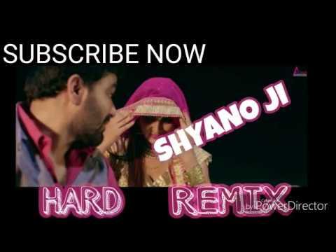 Shyano Ji Shyano ji !! A-1 HARD Remix new HR latest Dj song 2018