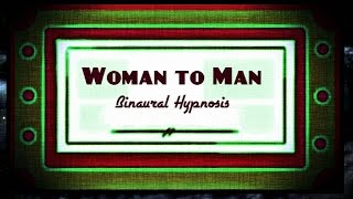 Woman to Man Binaural Hypnosis FTM Isochronic Transgender Female to Male Girl to Boy