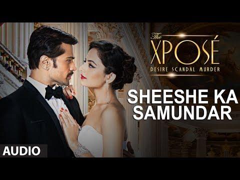 Xxx Mp4 The Xposé Sheeshe Ka Samundar Full Audio Song Ankit Tiwari Himesh Reshammiya 3gp Sex
