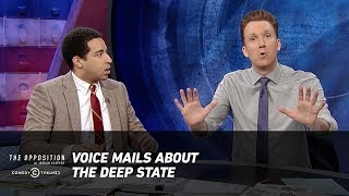 Voice Mails About the Deep State - The Opposition w/ Jordan Klepper