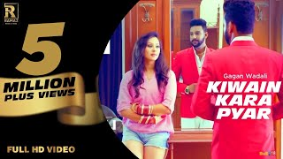 Kiwain Kara Pyar - Gagan Wadali | Punjabi Videos | Latest Punjabi Song 2017 | Ramaz Music | Aar Bee