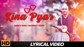 Ammy Virk , Mannat Noor - Kinna Pyaar ( Lyrical Video ) | Punjabi Romantic Songs 2019 | Love Songs