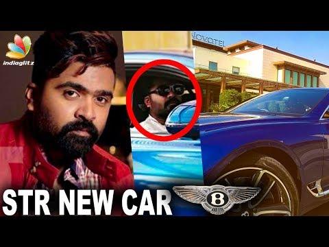 Xxx Mp4 Simbu 39 S New Luxurious 1st In Market Car Hot Tamil Cinema News Bentley Continental GT 3gp Sex