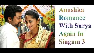 Singam 3 | Anushka Romance  With Surya Again In  Singam 3 | Tamil Movie | Updates