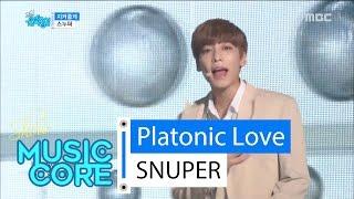 [HOT] SNUPER - Platonic Love, 스누퍼 - 지켜줄게 Show Music core 20160319
