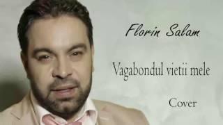 Download Florin Salam - Sunt vagabondul vietii mele [cover]