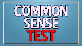 Common Sense Test - 90% fail