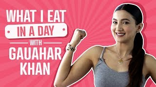 Gauahar Khan : What I eat in a day | Lifestyle | Pinkvilla | Bollywood