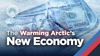 The New Economy of the Warming Arctic