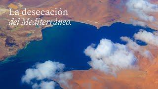 La desecación del Mediterráneo. Origen del Mediterráneo.