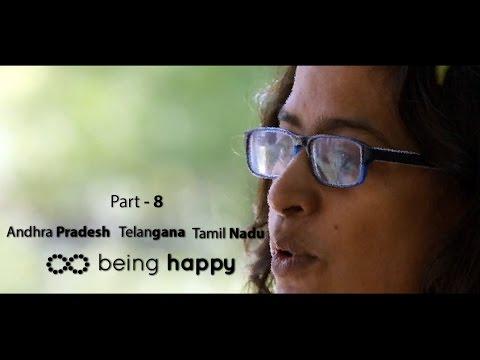 Being Happy - Part 8: Andhra Pradesh | Telengana | Tamil Nadu