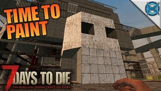 TIME TO PAINT   7 Days to Die   Let's Play Gameplay Alpha 16   S16E58