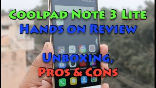 Coolpad Note 3 Lite Unboxing, Quick Review, Pros, Cons, Price