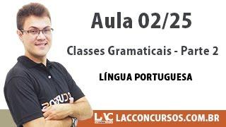 Classes Gramaticais Parte 2 - Língua Portuguesa - 02/25