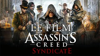 Assassin's Creed Syndicate : Le Film Complet [FR] [HD]