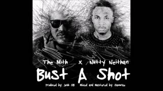 The Mith Ft Nutty Neithan - Bust A Shot (Audio)