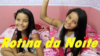 Nossa Rotina da Noite - My Night Routine - Por Diário das Gêmeas