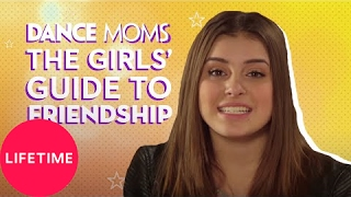 Dance Moms: The Girls' Guide to Life: Friendship (E8) | Lifetime