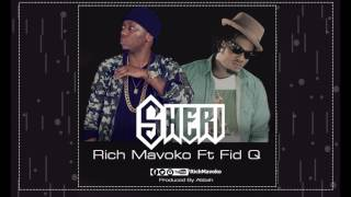 Rich Mavoko Ft Fid Q - Sheri (Audio Video)
