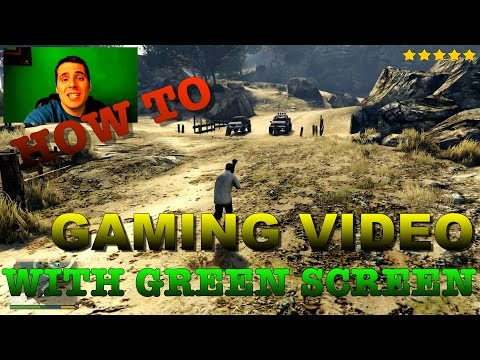 How to make a GAMING VIDEO with GREEN SCREEN