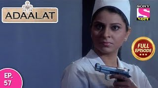 Adaalat - Full Episode 57 - 06th  March, 2018