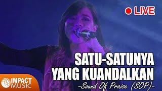 Sound Of Praise (SOP) - Satu Satunya Yang Kupercaya