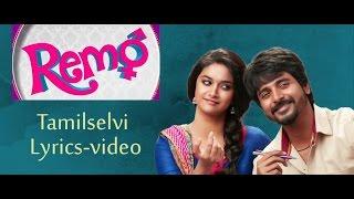 Remo - Tamilselvi song  Lyrics Video | Anirudh  | Sivakarthikeyan, Keerthi Suresh  I fanmade