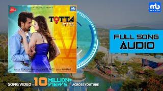 Totta - Song Audio | Meet Bros ft. Sonu Nigam | Kainaat Arora | Kumaar