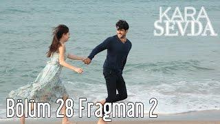 Kara Sevda 28. Bölüm 2. Fragman