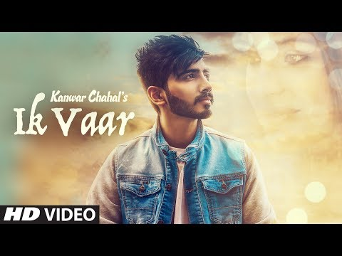 Xxx Mp4 Kanwar Chahal Ik Vaar Full Punjabi Song Desi Routz New Punjabi Songs 2017 3gp Sex