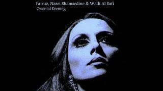 Fairuz, Nasri Shamsedine & Wadi Al Safi - Oriental Evening