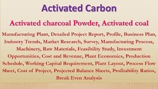 Activated Carbon, Activated Charcoal, Activated Coal, Manufacturing Plant, Detailed Project Report