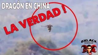LA VERDAD DEL DRAGON CAPTADO EN VIDEO EN CHINA @OxlackCastro