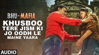 KHUSBOO TERE JISM KI JO OODH LE MAINE YAARA | Latest Hindi Audio Song 2017 || BHU - MAFIYA