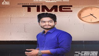 Time |  (FULL SONG) | Jatinder Dhiman | New Punjabi Songs 2018  | Jass Records