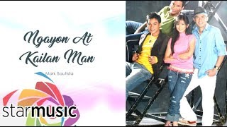 Mark Bautista - Ngayon At Kailan Man (Audio) 🎵 | Search for The Star In A Million