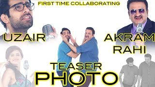 Photo | Akram Rahi | Uzair | Teaser | Latest New Punjabi Video Song 2017